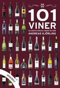 """""""101 Viner du måste dricka innan du dör - 2016/2017"""" av Andreas Kjörling"""