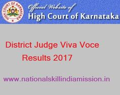Karnataka High Court– District Judge Viva Voce List 2017 Released  Karnataka High Court– District Judge Viva Voce List 2017: High Court of Karnataka has released viva voce list for the post of District Judge. Selected candidates have to attend for viva voce on 30 & 31-01-2017. Aspirants can check their status at below link…