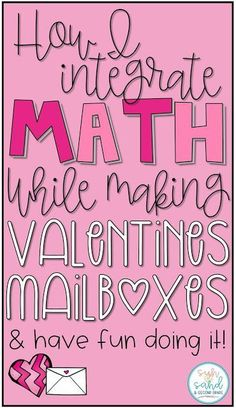 How to integrate math while making valentines mailboxes and bags!! This is the cutest activity!!