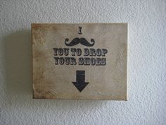 haha, cute--this blog shows you how to make this (canvas art)
