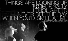 Things are looking up - Paramore