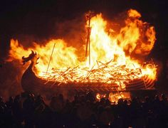 Up Helly Aa - Fire festival on the Shetland Islands, culminating in 1000 'guizers' (men in costume) throwing flaming torches into a Viking longship