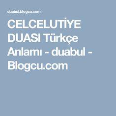 CELCELUTİYE DUASI Türkçe Anlamı - duabul - Blogcu.com