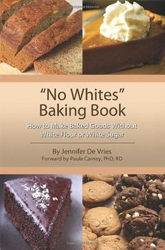 No Whites Baking Book: How to Make Baked Goods Without White Flour or White Sugar by Jennifer De Vries, http://www.amazon.com/dp/1618630903/ref=cm_sw_r_pi_dp_xbubrb1M9RBAH