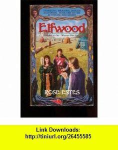 Elfwood (9780441183760) Rose Estes, Bill Fawcett , ISBN-10: 044118376X  , ISBN-13: 978-0441183760 ,  , tutorials , pdf , ebook , torrent , downloads , rapidshare , filesonic , hotfile , megaupload , fileserve