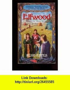 Elfwood (9780441183760) Rose Estes, Bill Fawcett , ISBN-10: 044118376X  , ISBN-13: 978-0441183760 ,  , tutorials , pdf , ebook , torrent , downloads , rapidshare , filesonic , hotfile , megaupload , fileserve