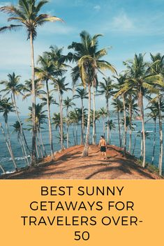 Best Sunny Getaways for Travelers Over-50 | Getting On Travel