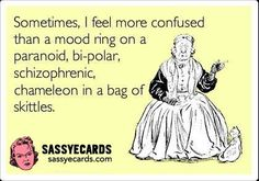 More Confused Than A Mood Ring - Sassy eCards