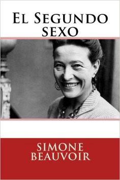 El Segundo sexo (Spanish Edition): Amazon.es: Simone Beauvoir: Libros