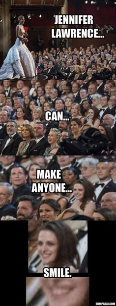 Jennifer lawrence can make anyone smile! Hahah I'm not even a huge fan of Jennifer Lawrence but this cracked me up.