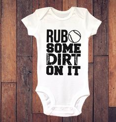 8aca746f Baby Onesie ®, Rub Some Dirt on It, Baby Boy, Baseball Onesie ®, Bodysuit,  Baby Boy Clothing