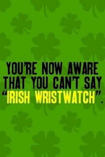 Irish Wristwatch  Since daylight savings has me so tired I can't see straight,I may as well try this!