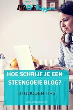 Hoe schrijf je een goede blog? 10 gouden tips - Profbloggers.nl