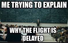 Explaining why flt is delayed
