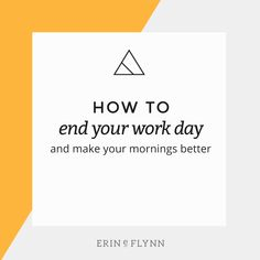 A routine to end your work day and start the following morning with clarity and focus.