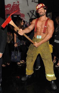 Joe Manganiello...I would set my own house on fire if he would show up