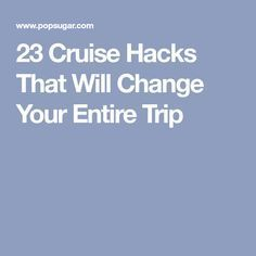 23 Cruise Hacks That Will Change Your Entire Trip