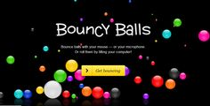 This is an awesome website that allows the students to see how loud they are by watching how high/crazy the balls bounce. The louder you are, the higher the balls bounce.