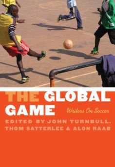 The global game : writers on soccer