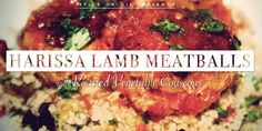 Harissa Lamb Meatballs with Roasted Vegetable Couscous - Spice or Die
