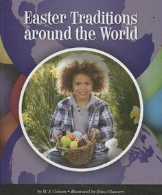 Explores some of the ways in which Easter's celebrated in various countries around the world. (Grades: K-3) Call number: GT4935 .C677 2013