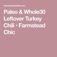 Paleo & Whole30 Leftover Turkey Chili • Farmstead Chic