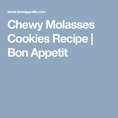Chewy Molasses Cookies Recipe | Bon Appetit