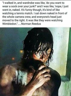 Norman on filming naked haha                                                                                                                                                                                 More
