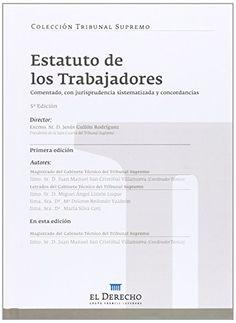 Estatuto de los trabajadores : comentado con jurisprudencia sistematizada y concordancias / director, Jesús Gullón Rodríguez ; autores, Juan Manuel San Cristóbal Villanueva ... [et al.]