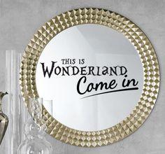 Come in, this is Wonderland! #Mirrors #Wonderland #Design #Style #Lifestyle #Decoration #Home_Decor #Wallstickers #Art #Door