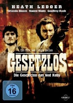 Gesetzlos Die Geschichte des Ned Kelly  2003 Australia,UK,USA,France      IMDB Rating 6,4 (14.306)  Darsteller: Heath Ledger, Orlando Bloom, Geoffrey Rush, Naomi Watts, Joel Edgerton,  Genre: Action, Adventure, Biography,  FSK: 16