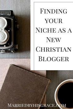 Finding your Niche in Christian Blogging as a New Christian Blogger. http://MarriedbyHisGrace.com