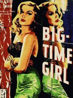 Big Time Girl, Girlie Mag, Bizarre, Pulp, Kink, Exploitation, Pin Ups, Pulp Magazines, Sexploitation, Movie Poster, Grindhouse, 50's, 60's, Retro, Mid Century, Peepshow, Striptease, Pulp Art, Burlesk, Burlesque, Cheesecake, T Shirt Design, Rockabilly, Psychobilly, Vulture Graffix, Online Mail Order T Shirts, vulturegraffix.onlineshirtstores.com