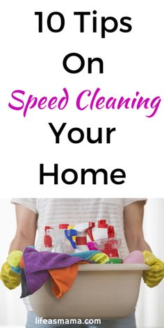 10 Tips On Speed Cleaning Your Home