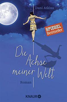 Die Achse meiner Welt: Roman von Dani Atkins http://www.amazon.de/dp/3426515393/ref=cm_sw_r_pi_dp_9h7tvb16MW536