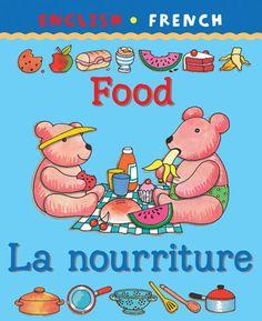 My First Bilingual Book - Food / La Nourriture
