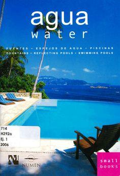 Fernando de, Haro Omar, Fuentes. Agua: water.  1ª ed.  México : 2006, Editorial Numen. 970-9726-38-2. Disponible en la Biblioteca de Ingeniería y Ciencias Aplicadas. (Primer nivel EBLE)