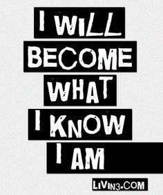 I will become what I know I am Pure Motivation! Poster