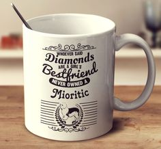 Whoever Said Diamonds Are A Girl's Bestfriend Never Owned A Mioritic