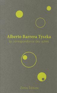 La correspondance des autres / Alberto  Barrera Tyszka http://bu.univ-angers.fr/rechercher/description?notice=000601850