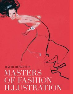 Masters of Fashion Design Illustration - David Downton
