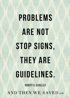 """Problems are not st"