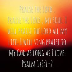 Praise the Lord! #psalm146