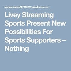 Livey Streaming Sports Present New Possibilities For Sports Supporters Mlb World Series, Tv Station, How To Become, Presents, News, Sports, Gifts, Hs Sports, Excercise