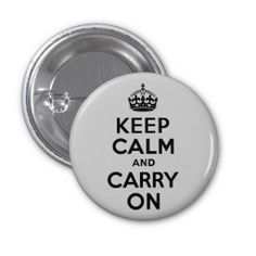 Black and Gray Keep Calm and Carry On Pinback Button