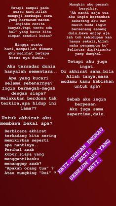 Muslim Quotes, Islamic Quotes, Mood Quotes, Life Quotes, Self Reminder, Quotes Indonesia, Quran Quotes, People Quotes, Best Quotes
