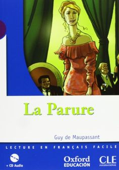 La Parure / Guy de Maupassant.  CLE International - Oxford University Press, 2009