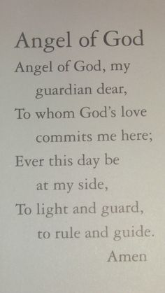 Guardian angel prayer - Oh how I remember you saying this every night when you were little.