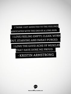 """I love the good ache of muscles that have done me proud. "" - Kristin Armstrong"