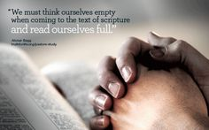 """""""We must think ourselves empty when coming to the text of Scripture and read ourselves full."""" —Alistair Begg"""